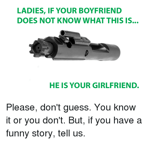 Funny Memes And Guess LADIES IF YOUR BOYFRIEND DOES NOT KNOW WHAT
