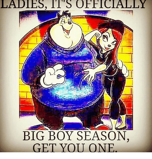 ladies-its-officially-big-boy-season-get
