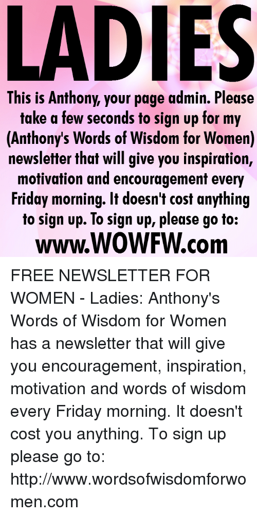 LADIES This Is Anthony Your Page Admin Please Take a Few Seconds to Sign Up  for My Anthony s Words of Wisdom for Women Newsletter That Will Give You ... 6d416cb282