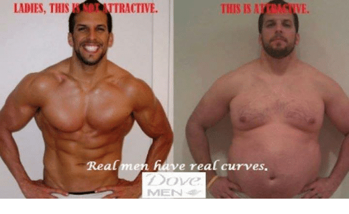 LADIES THIS TRACTIVE Real Men Have Real Curves Dove MEN | Dove Meme on me.me