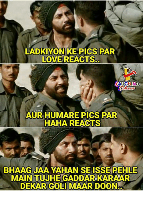 Love, Indianpeoplefacebook, and Haha: LADKIYON KE PICS PAR  LOVE REACTS  AUGHIN  AUR HUMARE PICS PAR  HAHA REACTS  BHAAG JAA YAHAN SE ISSE PEHLE  MAIN TUJHE GADDAR.KARAAR  DEKAR GOLI MAAR DOON.
