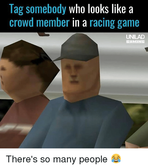lag somebody who looks like a crowd member in a 24139428 lag somebody who looks like a crowd member in a racing game unilad