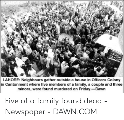 LAHORE Neighbours Gather Outside a House in Officers Colony