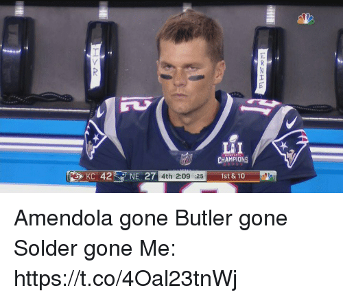 Tom Brady, Gone, and Butler: LAI  CHAMPIONS  4th 2:09 :25 Amendola gone  Butler gone  Solder gone  Me: https://t.co/4Oal23tnWj