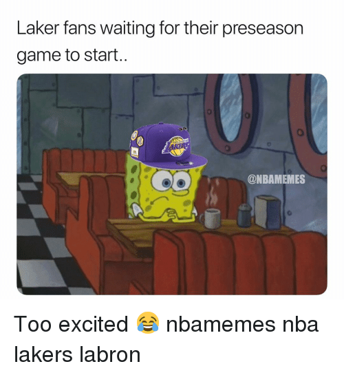 Basketball, Los Angeles Lakers, and Nba: Laker fans waiting for their preseason  game to start  0  @NBAMEMES Too excited 😂 nbamemes nba lakers labron