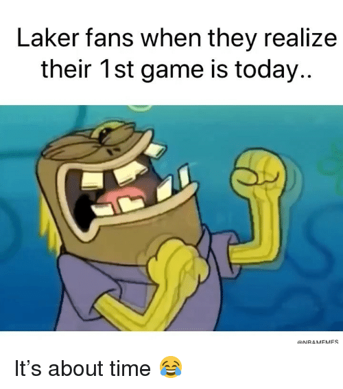 Basketball, Nba, and Sports: Laker fans when they realize  their 1st game is today..  ONRAMEMFS It's about time 😂