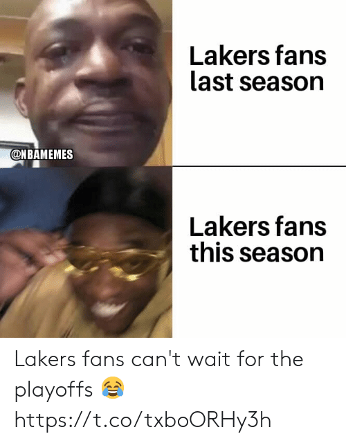 Los Angeles Lakers, Memes, and 🤖: Lakers fans  last season  @NBAMEMES  Lakers fans  this season Lakers fans can't wait for the playoffs 😂 https://t.co/txboORHy3h
