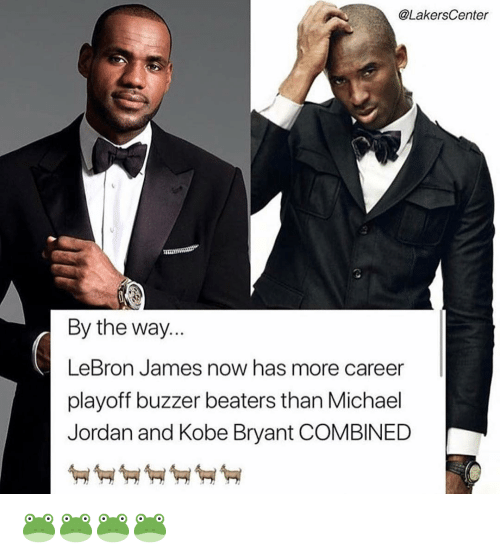 Kobe Bryant, LeBron James, and Michael Jordan: @LakersCenter  By the way..  LeBron James now has more career  playoff buzzer beaters than Michael  Jordan and Kobe Bryant COMBINED 🐸🐸🐸🐸