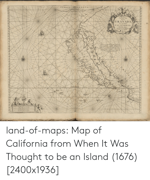 Tumblr, Blog, and California: land-of-maps:  Map of California from When It Was Thought to be an Island (1676) [2400x1936]