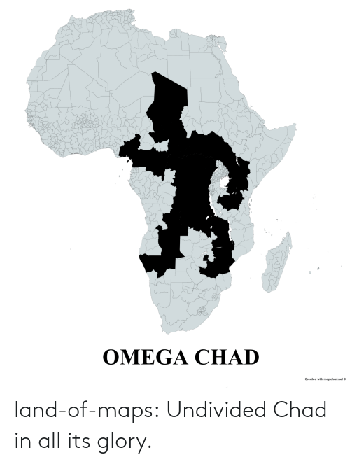 Tumblr, Blog, and Maps: land-of-maps:  Undivided Chad in all its glory.