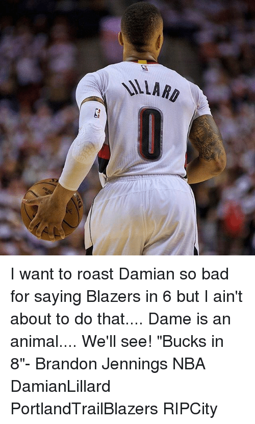 "Bad, Memes, and Nba: LARD I want to roast Damian so bad for saying Blazers in 6 but I ain't about to do that.... Dame is an animal.... We'll see! ""Bucks in 8""- Brandon Jennings NBA DamianLillard PortlandTrailBlazers RIPCity"