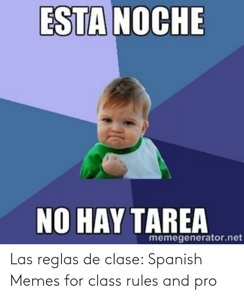 Memes, Spanish, and Pro: Las reglas de clase: Spanish Memes for class rules and pro
