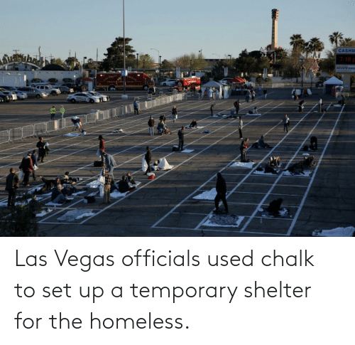 Homeless, Las Vegas, and Las Vegas: Las Vegas officials used chalk to set up a temporary shelter for the homeless.