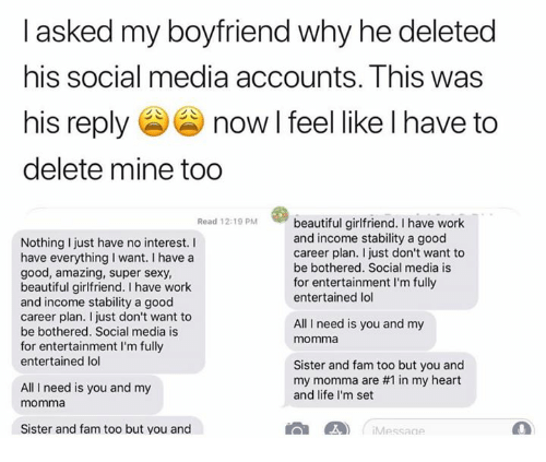 Lasked My Boyfriend Why He Deleted His Social Media Accounts This