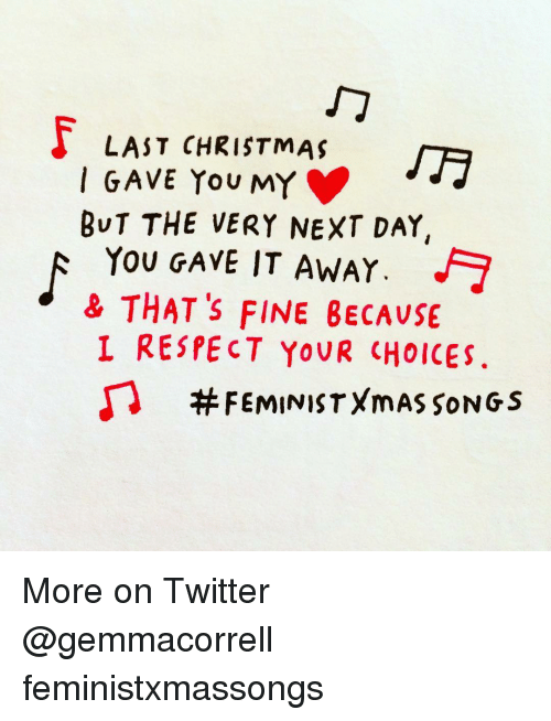 memes and feminist last christmas i gave you my but the very - Song Last Christmas