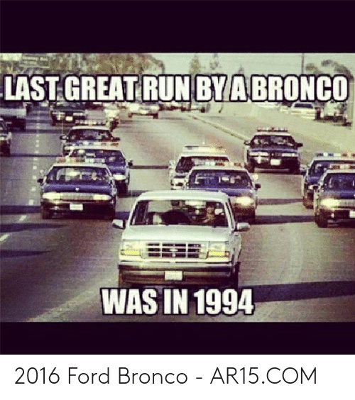 2016 Ford Bronco >> Last Great Run Bya Bronco Was In 1994 2016 Ford Bronco
