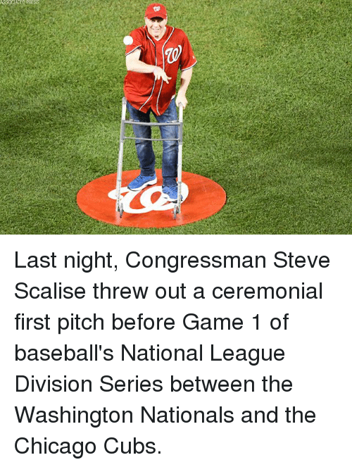Chicago, Memes, and Chicago Cubs: Last night, Congressman Steve Scalise threw out a ceremonial first pitch before Game 1 of baseball's National League Division Series between the Washington Nationals and the Chicago Cubs.