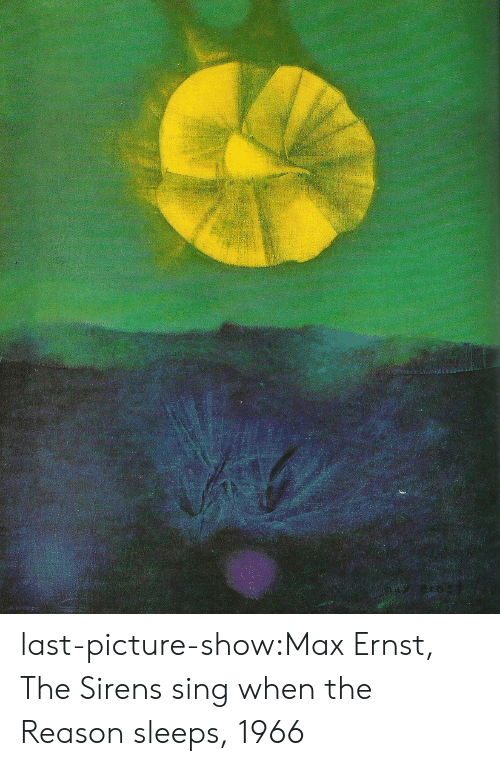 Tumblr, Blog, and Http: last-picture-show:Max Ernst, The Sirens sing when the Reason sleeps, 1966