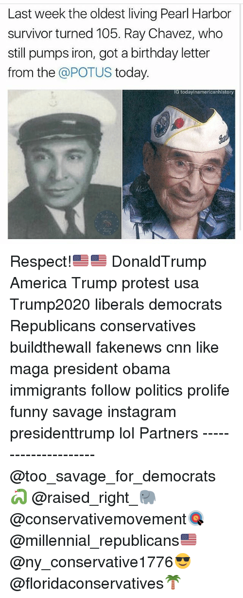 America, Birthday, and cnn.com: Last week the oldest living Pearl Harbor  survivor turned 105. Ray Chavez, who  still pumps iron, got a birthday letter  from the  @POTUS today  IG today inamericanhistory Respect!🇺🇸🇺🇸 DonaldTrump America Trump protest usa Trump2020 liberals democrats Republicans conservatives buildthewall fakenews cnn like maga president obama immigrants follow politics prolife funny savage instagram presidenttrump lol Partners --------------------- @too_savage_for_democrats🐍 @raised_right_🐘 @conservativemovement🎯 @millennial_republicans🇺🇸 @ny_conservative1776😎 @floridaconservatives🌴