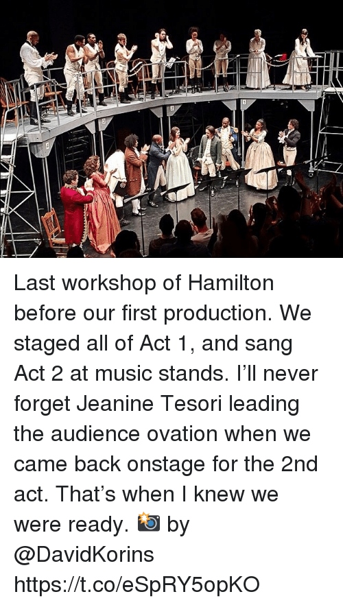 Memes, Music, and Sang: Last workshop of Hamilton before our first production. We staged all of Act 1, and sang Act 2 at music stands. I'll never forget Jeanine Tesori leading the audience ovation when we came back onstage for the 2nd act.  That's when I knew we were ready.  📸 by @DavidKorins https://t.co/eSpRY5opKO