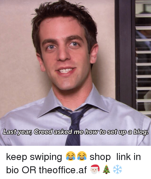 Af, Memes, and Blog: Lastyearg Creed asked me how to set up a blog, keep swiping 😂😂 shop ➵ link in bio OR theoffice.af 🎅🏻🎄❄️‬