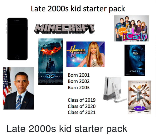 late 2000s kid starter pack annah ontana born 2001 born 18758429 late 2000s kid starter pack annah ontana born 2001 born 2002 july