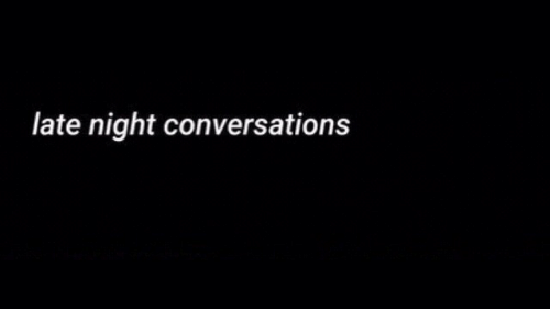 Night,  Late, and  Late Night: late night conversations