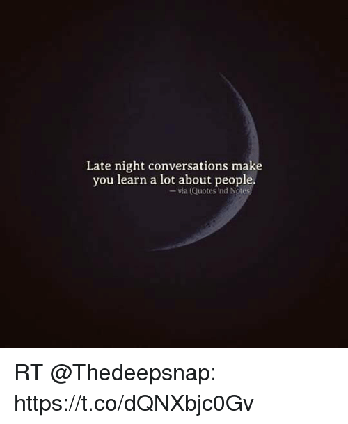 Late Night Conversations Make You Learn A Lot About People Via Interesting Quotes Night