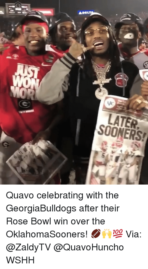 Memes, Quavo, and Wshh: LATER  SOONERS! Quavo celebrating with the GeorgiaBulldogs after their Rose Bowl win over the OklahomaSooners! 🏈🙌💯 Via: @ZaldyTV @QuavoHuncho WSHH