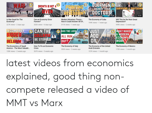 Videos, Good, and Video: latest videos from economics explained, good thing non-compete released a video of MMT vs Marx
