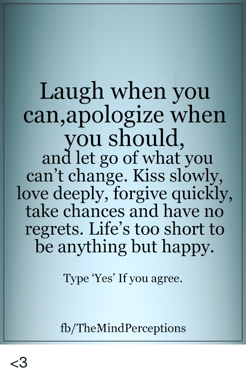 Laugh When You Can Apologize When Ou Should And Let Go Of What You