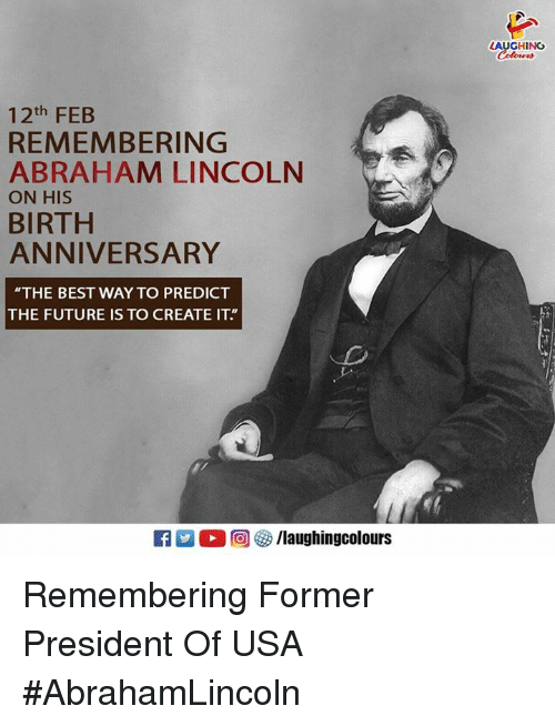 Laughing 12th Feb Remembering Abraham Lincoln On His Birth