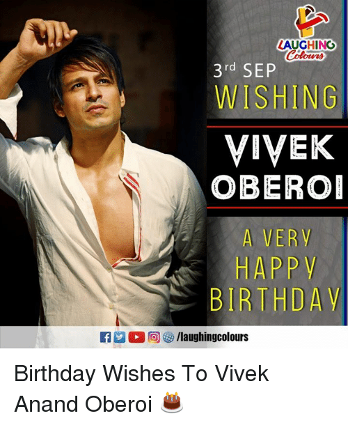 Birthday, Indianpeoplefacebook, and Sep: LAUGHING  3rd SEP  WISHING  VIVEK  OBERO  A VERy  HAPPV  BIRTHDAY  D。回參/laughingcolours Birthday Wishes To Vivek Anand Oberoi 🎂
