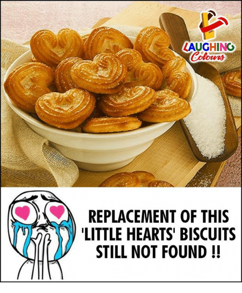 Hearts, Indianpeoplefacebook, and Still: LAUGHING  Clours  REPLACEMENT OF THIS  LITTLE HEARTS' BISCUIT!S  STILL NOT FOUND !!