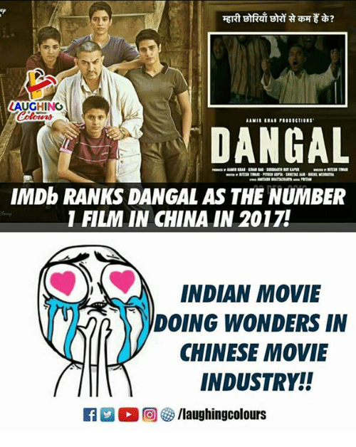 China, Chinese, and Imdb: LAUGHING  DANGAL  IMDb RANKS DANGAL AS THE NUMBER  1 FILM IN CHINA IN 2017!  INDIAN MOVIE  (NR)))DOING WONDERS IN  CHINESE MOVIE  INDUSTRY!  R  。回5/laughingcolours