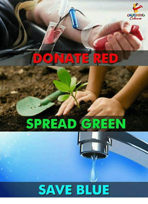 Blue, Indianpeoplefacebook, and Red: LAUGHING  DONATE RED  SPREAD GREEN  SAVE BLUE