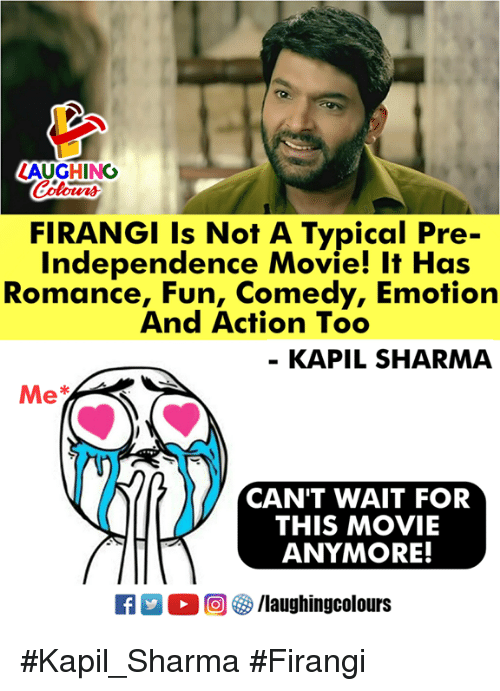 Movie, Comedy, and Indianpeoplefacebook: LAUGHING  FIRANGI Is Not A Typical Pre-  Independence Movie! It Has  Romance, Fun, Comedy, Emotion  And Action Too  KAPIL SHARMA  Me*  CAN'T WAIT FOR  THIS MOVIE  ANYMORE! #Kapil_Sharma #Firangi