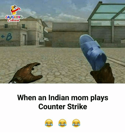 Counter Strike, Indian, and Indianpeoplefacebook: LAUGHING  When an Indian mom plays  Counter Strike