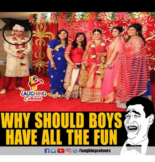 Indianpeoplefacebook, All The, and Boys: LAUGHING  WHY SHOULD BOYS  HAVE ALL THE FUN