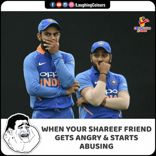 Angry, Indianpeoplefacebook, and Friend: /LaughingColours  f  LAGHING  Codars  IND  od  WHEN YOUR SHAREEF FRIEND  GETS ANGRY & STARTS  ABUSING