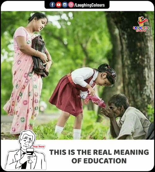 True, Meaning, and The Real: /LaughingColours  f  LAUGHING  Coleurs  True Story  THIS IS THE REAL MEANING  OF EDUCATION