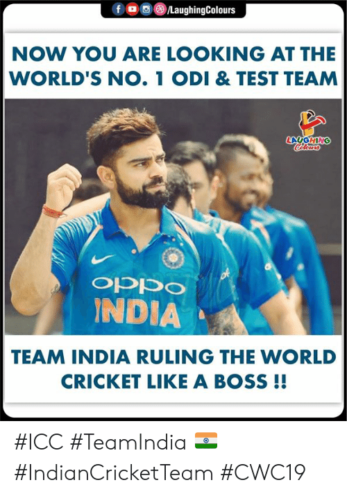 Cricket, India, and Test: /LaughingColours  NOW YOU ARE LOOKING AT THE  WORLD'S NO. 1 ODI & TEST TEAM  LAUGHING  Celeurs  of  INDIA  oddo  TEAM INDIA RULING THE WORLD  CRICKET LIKE A BOSS !! #ICC #TeamIndia 🇮🇳 #IndianCricketTeam #CWC19