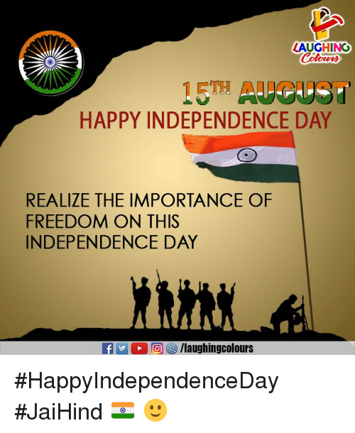 LAUGHINO HAPPY INDEPENDENCE DAY REALIZE THE IMPORTANCE OF