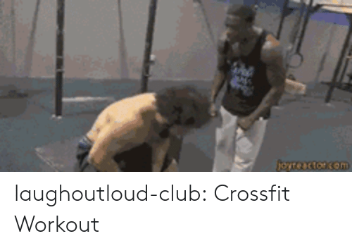 Club, Tumblr, and Blog: laughoutloud-club:  Crossfit Workout