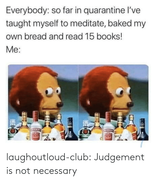 Club, Tumblr, and Blog: laughoutloud-club:  Judgement is not necessary