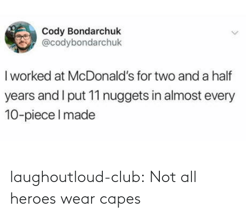 Club, Tumblr, and Blog: laughoutloud-club:  Not all heroes wear capes