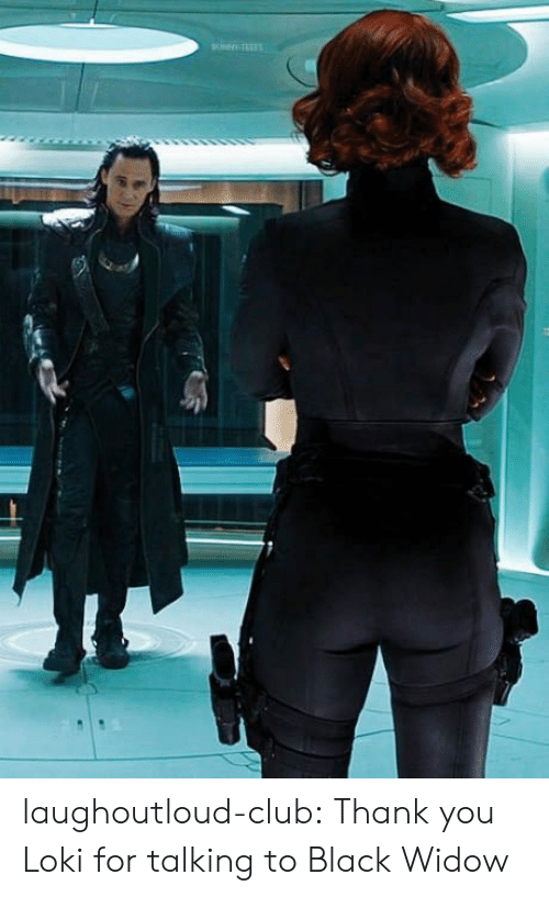 Laughoutloud-Club Thank You Loki for Talking to Black Widow | Club