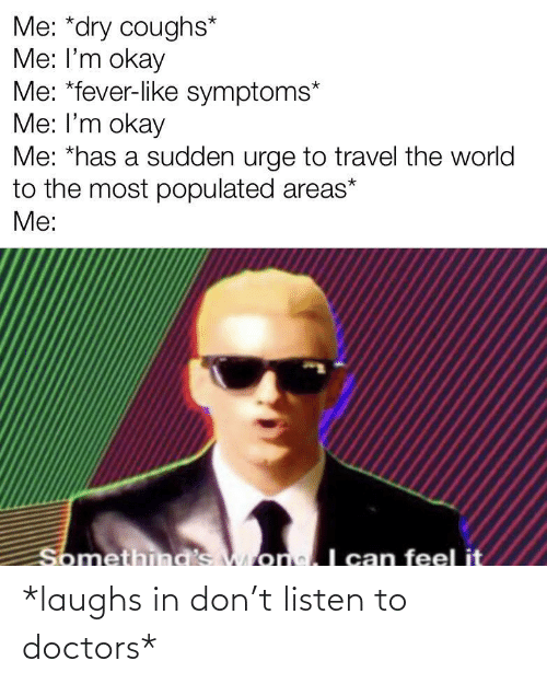 Don, Doctors, and Listen: *laughs in don't listen to doctors*