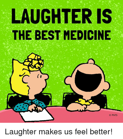 laughter is the best medicine pnts laughter makes us feel 16516122 laughter is the best medicine pnts laughter makes us feel better