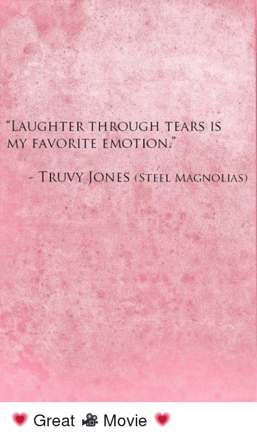 Laughter Through Tears Is My Favorite Emotion I Truvy Jones Steel